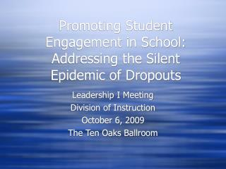 Promoting Student Engagement in School:  Addressing the Silent Epidemic of Dropouts