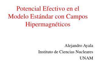 Potencial Efectivo en el Modelo Estándar con Campos Hipermagnéticos