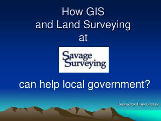 How GIS  and Land Surveying  at