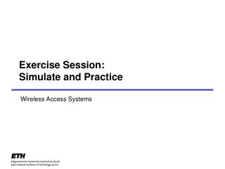 Exercise Session: Simulate and Practice