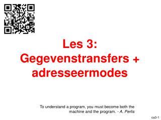 Les 3:  Gegevenstransfers + adresseermodes