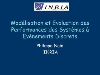 Modélisation et Evaluation des Performances des Systèmes à Evénements Discrets