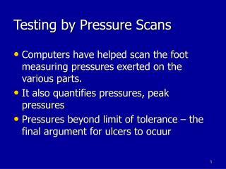 Testing by Pressure Scans