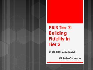 PBIS Tier 2:  Building Fidelity in  Tier 2