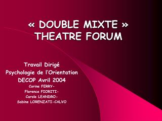 « DOUBLE MIXTE » THEATRE FORUM