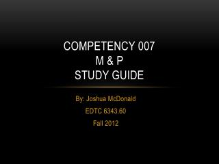 Competency 007  M & P Study guide
