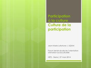 Participation � la culture Culture de la participation