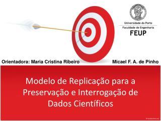 Modelo de Replicação para a Preservação e Interrogação de Dados Científicos