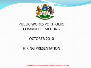 PUBLIC WORKS PORTFOLIIO COMMITTEE MEETING OCTOBER 2010 HIRING PRESENTATION