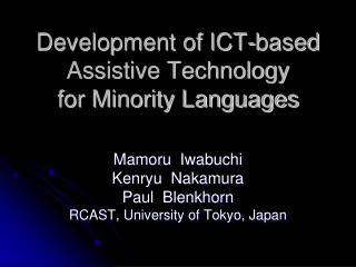 Development of ICT-based Assistive Technology for Minority Languages