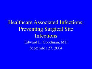Healthcare Associated Infections: Preventing Surgical Site Infections