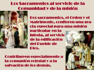 Los Sacramentos al servicio de la        Comunidad y de la misi�n
