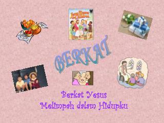Berkat Yesus  Melimpah dalam Hidupku