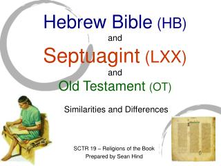 Hebrew Bible HB and Septuagint LXX and Old Testament OT   Similarities and Differences