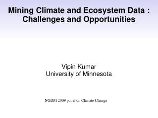 Mining Climate and Ecosystem Data : Challenges and Opportunities