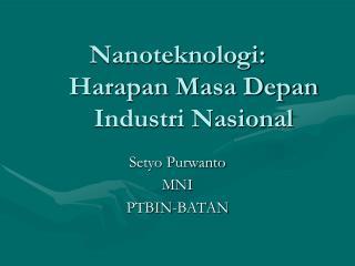 Nanoteknologi:  Harapan Masa Depan Industri Nasional