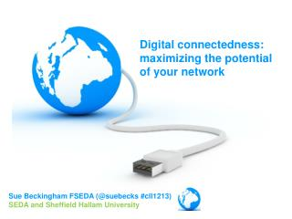 Digital connectedness: maximizing the potential of your network�
