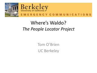 Where s Waldo The People Locator Project