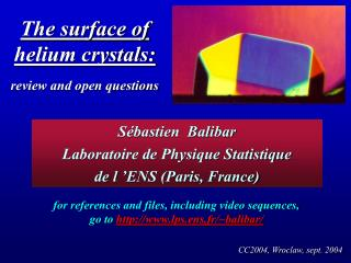The surface of helium crystals:  review and open questions
