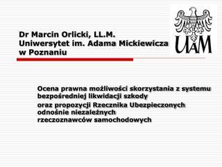 Dr Marcin Orlicki, LL.M. Uniwersytet im. Adama Mickiewicza  w Poznaniu