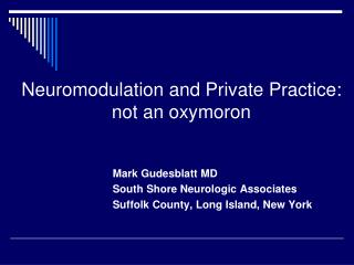 Neuromodulation and Private Practice:  not an oxymoron