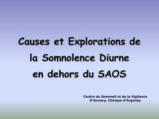 Causes et Explorations de la Somnolence Diurne en dehors du SAOS