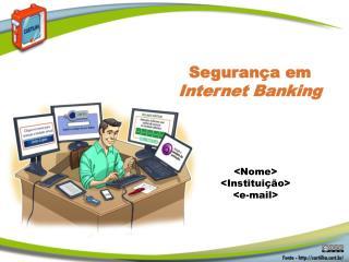 Segurança em  Internet Banking