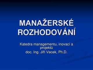 MANA ERSK  ROZHODOV N