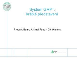 Syst�m GMP + : kr�tk� p?edstaven�