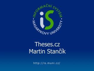 Theses.cz Martin Stan čík
