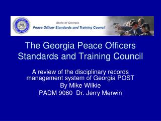 The Georgia Peace Officers Standards and Training Council