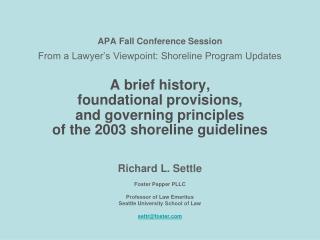 Richard L. Settle Foster Pepper�PLLC Professor of Law Emeritus Seattle University School of Law