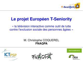 Le projet Européen T-Seniority «la télévision interactive comme outil de lutte