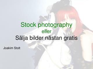 Stock photography eller  Sälja bilder nästan gratis