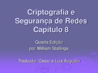 Criptografia e Segurança de Redes Capítulo 8