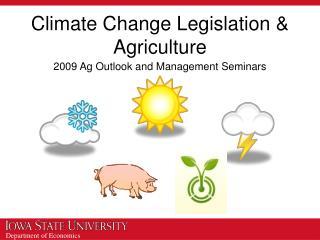 Climate Change Legislation & Agriculture