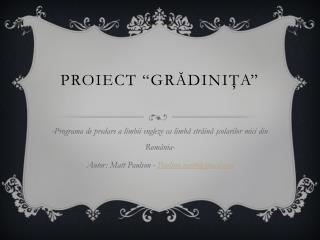 """PROIECT """"GRĂDINIŢA"""""""