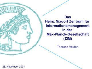 Das Heinz Nixdorf Zentrum für  Informationsmanagement in der  Max-Planck-Gesellschaft (ZIM)