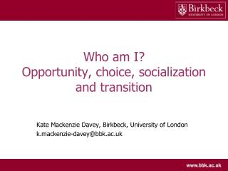 Who am I? Opportunity, choice, socialization and transition