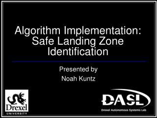 Algorithm Implementation: Safe Landing Zone Identification