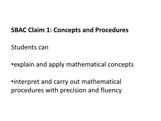 SBAC Claim 1: Concepts and Procedures Students can explain and apply mathematical concepts