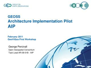 GEOSS  Architecture Implementation Pilot  AIP February 2011 GeoViQua First Workshop