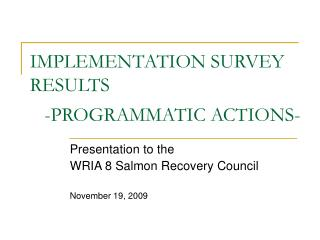 IMPLEMENTATION SURVEY RESULTS    -PROGRAMMATIC ACTIONS-
