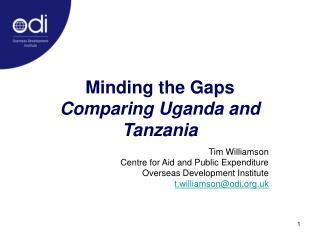 Minding the Gaps  Comparing Uganda and Tanzania