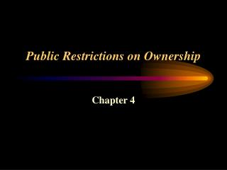 Public Restrictions on Ownership