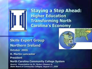 Staying a Step Ahead: Higher Education Transforming North Carolina�s Economy