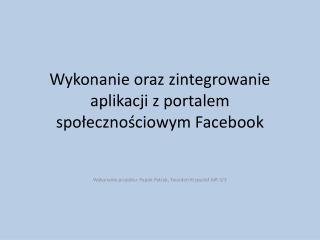 Wykonanie oraz zintegrowanie aplikacji z portalem  społecznościowym Facebook
