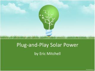 Plug-and-Play Solar Power
