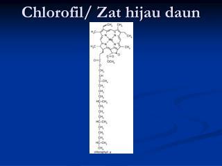 Chlorofil/ Zat hijau daun