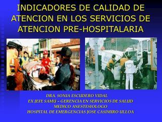 INDICADORES DE CALIDAD DE ATENCION EN LOS SERVICIOS DE ATENCION PRE-HOSPITALARIA
